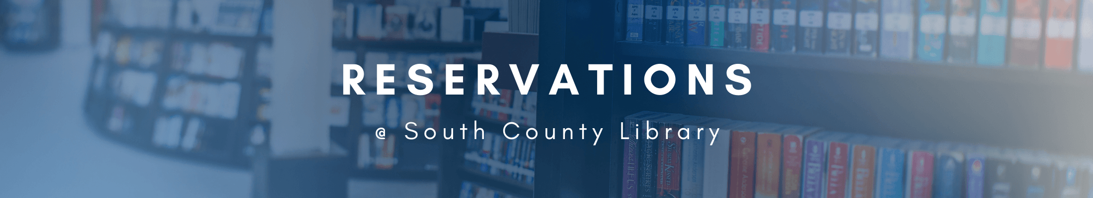 Reservations at South County Library