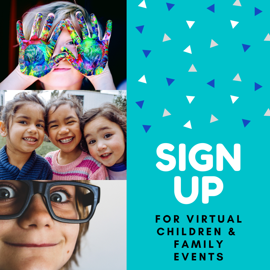 sign up for children and family virtual programs. Opens in new window